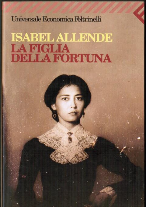 La figlia della fortuna, di Isabel Allende (1999)